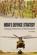 Indias Defence Strategy Changing Dimensions and Modernization