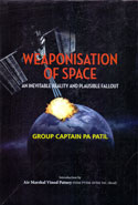 Weaponisation of Space an Inevitable Reality and Plausible Fallout
