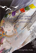 White Crane Lend Me Your Wings a Tibetan Tale of Love and War