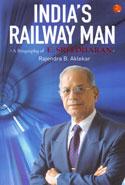 Indias Railway Man a Biography of E Sreedharan
