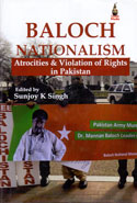 Baloch Nationalism Atrocities and Violation of Rights in Pakistan