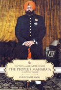Captain Amarinder Singh the Peoples Maharaja an Authorized Biography