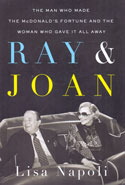 Ray and Joan the Man Who Made the McDonalds Fortune and the Woman Who Gave it all Away