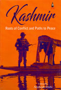 Kashmir Roots of Conflict and Paths to Peace