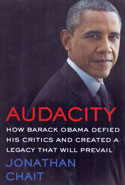 Audacity How Barack Obama Defied His Critics and Created a Legacy That Will Prevail
