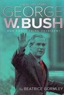 George W Bush Our Forty Third President A Real Life Story