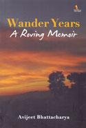 Wander Years A Roving Memoir