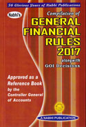 Compilation of General Financial Rules 2017 Alongwith GOI Decisions (Approved as a Reference Book by the Controller General of Accounts)