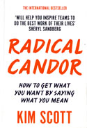 Radical Candor How to be a Great Boss Without Losing Your Humanity