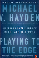 Playing to the Edge American Intelligence in the Age of Terror