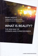 What is Reality the New Map of Cosmos and Consciousness