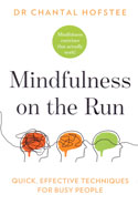 Mindfulness on the Run Quick Effective Techniques for Busy People