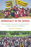 Democracy in the Woods Environmental Conservation and Social Justice in India Tanzania and Mexico