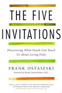 The Five Invitations Discovering What Death Can Teach Us About Living Fully