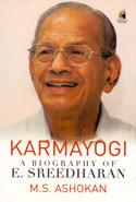 Karmayogi a Biography of E Sreedharan
