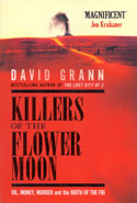 Killers of the Flower Moon Oil Money Murder and the Birth of the FBI