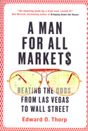 A Man for All Markets Beating the Odds From Las Vegas to Wall Street