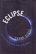 Eclipse Journeys to the Dark Side of the Moon