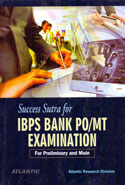 Success Sutra for IBPS Bank PO/MT Examination for Preliminary and Main