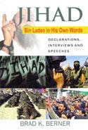 Jihad Bin Laden in His Own Words Declarations Interviews and Speeches