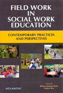 Field Work in Social Work Education Contemporary Practices and Perspectives