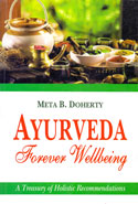 Ayurveda Forever Wellbeing a Treasury of Holistic Recommendations