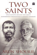Two Saints Speculations Around and About Ramakrishna Paramahamsa and Ramana Maharshi