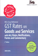 Easy Reference GST Rates on Goods and Services With Act Rules Notifications Forms and Commentary