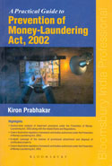 A Practical Guide to Prevention of Money Laundering Act 2002