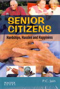 Senior Citizens Hardships Hassles and Happiness