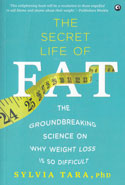 The Secret Life of Fat the Groundbreaking Science on Why Weight Loss is so Difficult