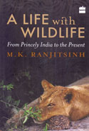 A Life With Wildlife From Princely India to the Present