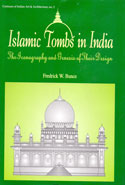 Islamic Tombs in India the Iconography and Genesis of Their Design