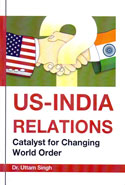 US India Relations Catalyst for Changing World Order