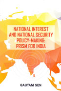 National Interest and National Security Policy Making Prism for India