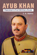 Ayub Khan Pakistans First Military Ruler