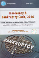 Insolvency and Bankruptcy Code 2016 Conceptual Analysis and Procedure With NCLT and NCLAT Rules and Other Regulations