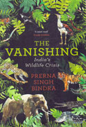 The Vanishing Indias Wildlife Crisis