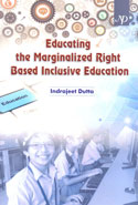 Educating the Marginalized Right Based Inclusive Education