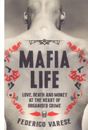 Mafia Life Love Death and Money at the Heart of Organised Crime