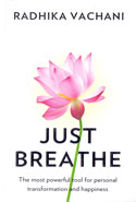 Just Breathe the Most Powerful Tool for Personal Transformation and Happiness