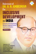 Relevance of Dr B R Ambedkar for Inclusive Development in India in 2 Vols