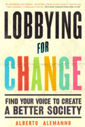 Lobbying for Change Find Your Voice to Create a Better Society