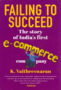 Failing to Succeed the Story of Indias First E Commerce Company