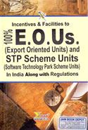 Incentives and Facilities to 100% EOUs Export Oriented Units and STP Scheme Units Software Technology Park Scheme Units in India Along With Regulations