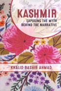 Kashmir Exposing the Myth Behind the Narrative