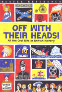 Off With Their Heads All the Cool Bits in British History