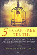 5 Break Free Truths Discover Your Potential and Achieve Extraordinary Success