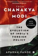 From Chanakya to Modi the Evolution of Indias Foreign Policy
