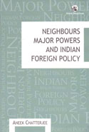 Neighbours Major Powers and Indian Foreign Policy